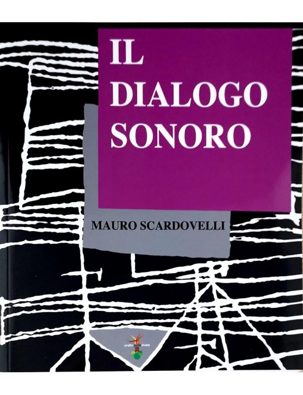 Il dialogo sonoro - Mauro scardovelli